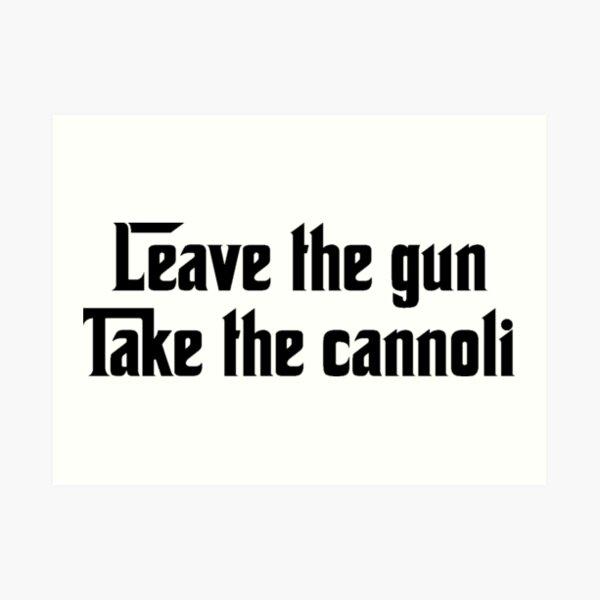 Deje la pistola tome el cannoli Lámina artística