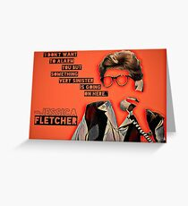 Something Very Sinister is Going On Here say Jessica Fletcher  Greeting Card
