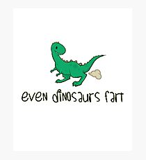 Even Dinosaurs Fart Photographic Print