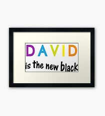 David is the new black, fun quote, famous names Framed Print