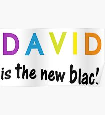 David is the new black, fun quote, famous names Poster