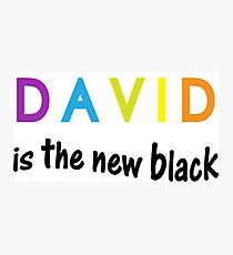 David is the new black, fun quote, famous names Photographic Print