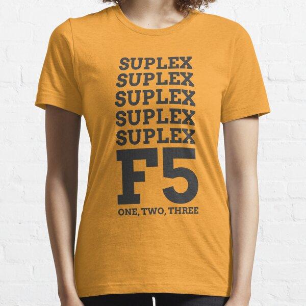 German Suplex, F5, One, Two, Three Essential T-Shirt