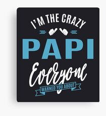 Crazy Papi Canvas Print
