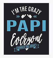Crazy Papi Photographic Print