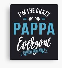 Crazy Pappa Canvas Print