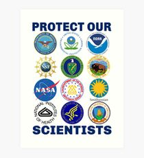 Protect Our Scientists Science March Pro-Science Environmentalism Climate Change Resist Anti-Trump Art Print