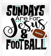Sundays Are For Jesus & Football Poster