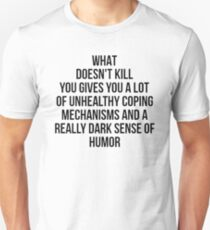 Was dich nicht umbringt ... Slim Fit T-Shirt