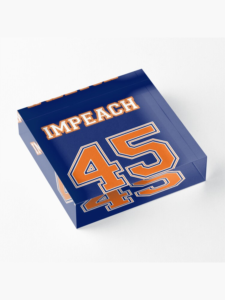 Alternate view of Impeach 45 Acrylic Block