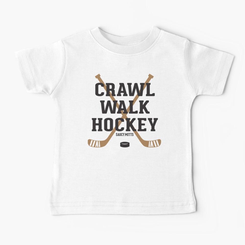 Hockey Baby Crawl Walk Hockey Baby T-Shirt