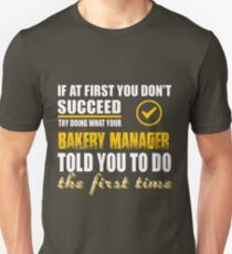 Bakery Manager - to you to do Unisex T-Shirt