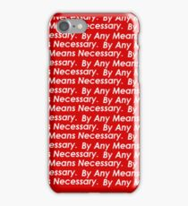 By Any Means Necessary  iPhone Case/Skin
