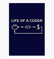 Life Of A Coder Funny Humor  Photographic Print