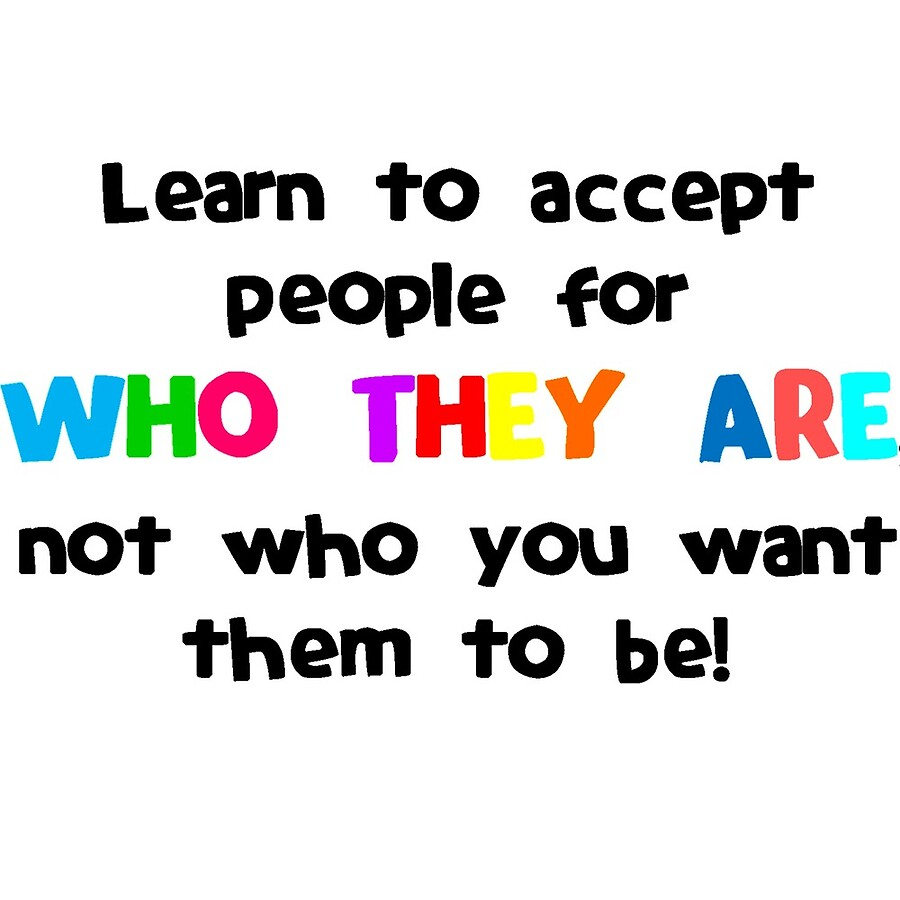 Accept People For Who They Are