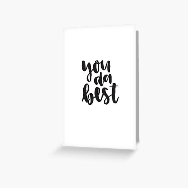 you da best Greeting Card