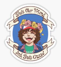"Dustin - ""She's Our Friend And She's Crazy"" Sticker"