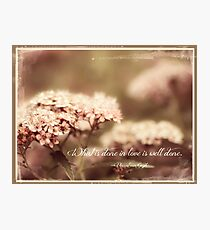 quote and flowers Photographic Print