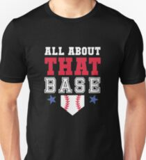 All About That Base Baseball Unisex T-Shirt