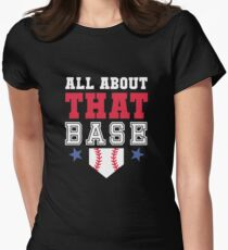 All About That Base Baseball Womens Fitted T-Shirt