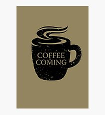 Coffee is Coming! Photographic Print