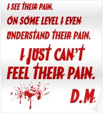 just can't feel their pain, Dexter Poster