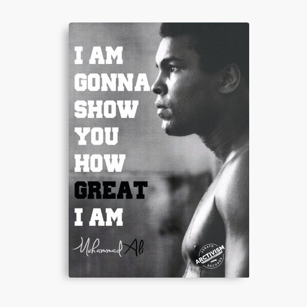 MUHAMMAD ALI - I AM GONNA SHOW YOU HOW GREAT I AM Metal Print
