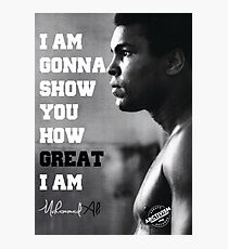 MUHAMMAD ALI - I AM GONNA SHOW YOU HOW GREAT I AM Photographic Print