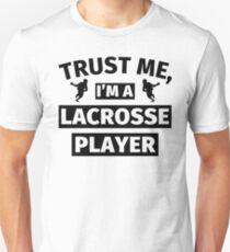 Trust me, I'm a Lacrosse Player Unisex T-Shirt
