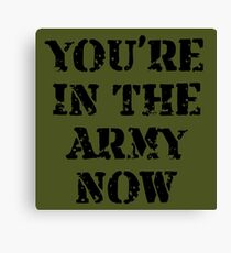 In The Army Canvas Print