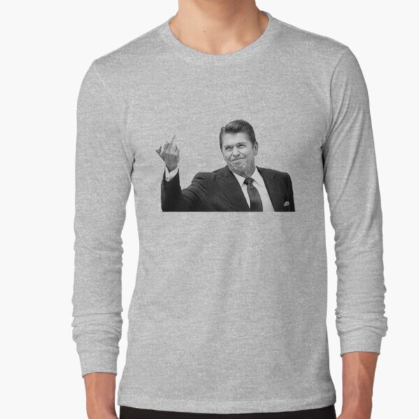 Ronald Reagan Flipping The Bird  Long Sleeve T-Shirt