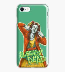 Already Dead, dumb-dumb! iPhone Case/Skin