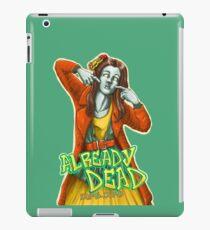 Already Dead, dumb-dumb! iPad Case/Skin