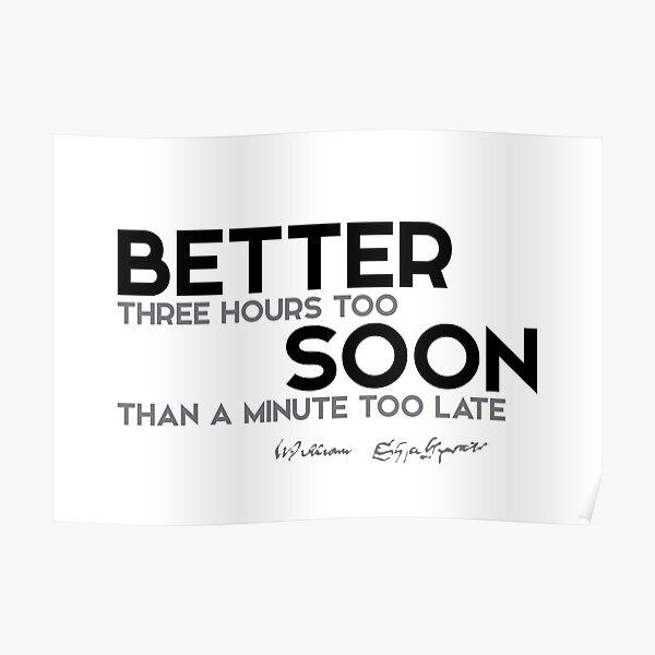 better sooner - shakespeare Poster