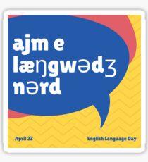 ajm e læŋgwədʒ nərd (I'm a language nerd) Sticker