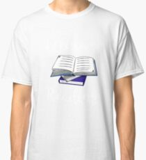 I'd Rather Be Reading Funny Book Geek Teacher Gift Classic T-Shirt