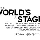 all the world is a stage - shakespeare by razvandrc