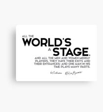 all the world is a stage - shakespeare Canvas Print