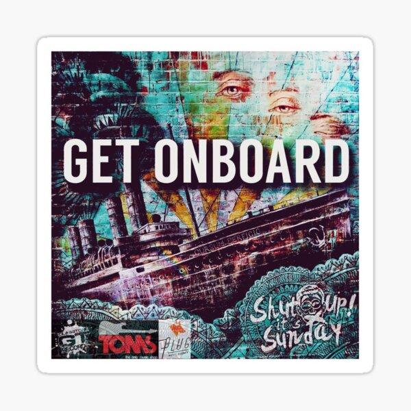 ShutUp! It's Sunday - Get On Board Artwork  Sticker