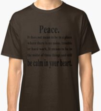 Peace Inspirational Quote Classic T-Shirt