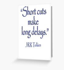 TOLKIEN, Short cuts, make long delays. JRR Tolkien,  Greeting Card