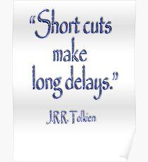 TOLKIEN, Short cuts, make long delays. JRR Tolkien,  Poster