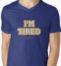 I'm Tired Mens V-Neck T-Shirt