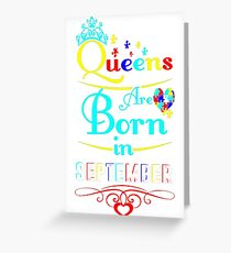 Autism Queens Are Born In September Awareness Tees T-Shirt  Greeting Card