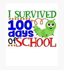 I Survived 100 Days Of School Photographic Print