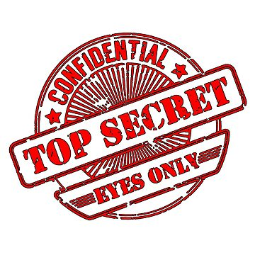 Top Secret, Eyes Only, Confidential, Secret, Stamp by TOMSREDBUBBLE