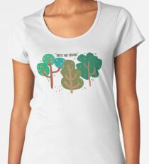 Trees are friends Women's Premium T-Shirt
