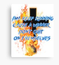 I'ma keep running Cause a winner don't quit on themselves Canvas Print