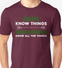 Dads Know Things Tee - Grandpas Know All The Things Shirt  Unisex T-Shirt