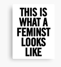 This Is What A Feminist Looks Like Tee TShirt iPhone Case (Black) Canvas Print